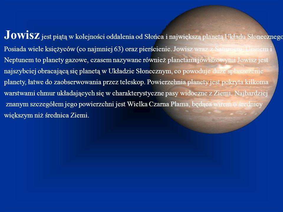Jowisz jest piątą w kolejności oddalenia od Słońca i największą planetą Układu Słonecznego.