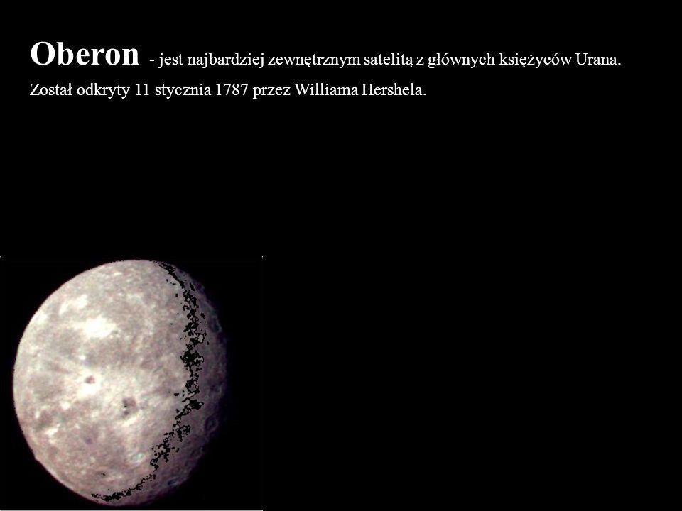 Oberon - jest najbardziej zewnętrznym satelitą z głównych księżyców Urana.