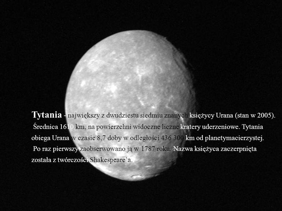 Tytania - największy z dwudziestu siedmiu znanych księżycy Urana (stan w 2005).