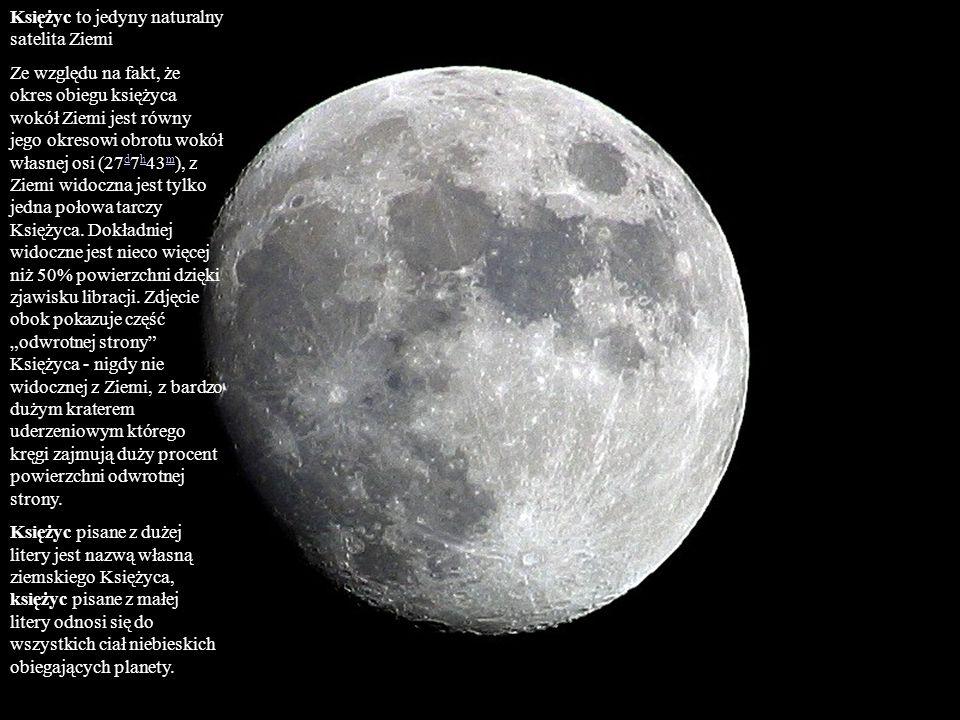Księżyc to jedyny naturalny satelita Ziemi