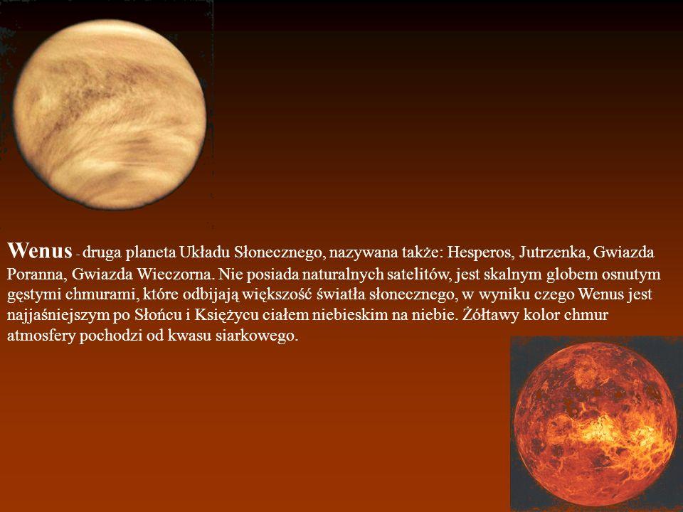 Wenus - druga planeta Układu Słonecznego, nazywana także: Hesperos, Jutrzenka, Gwiazda Poranna, Gwiazda Wieczorna.