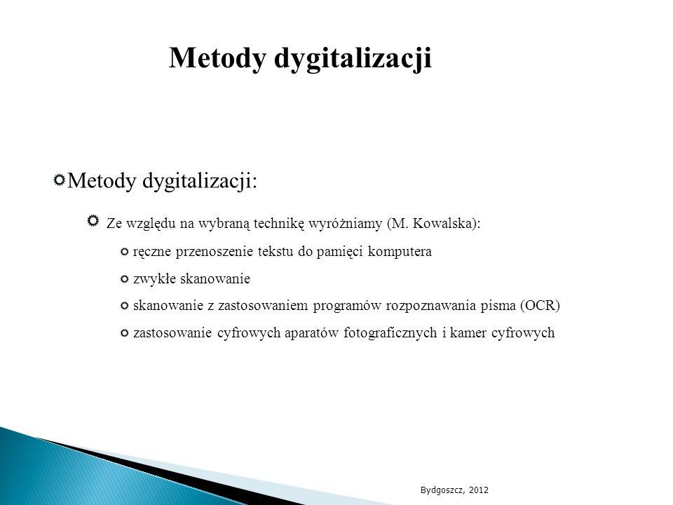 Metody dygitalizacji Metody dygitalizacji:
