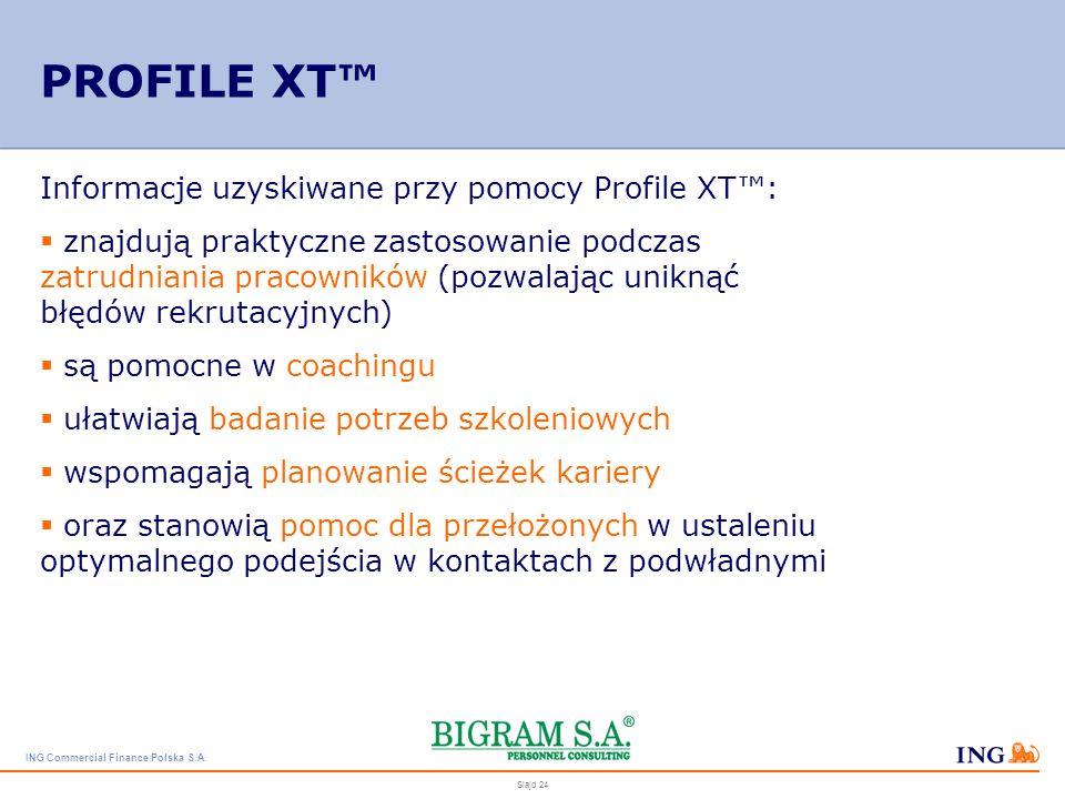 PROFILE XT™ Informacje uzyskiwane przy pomocy Profile XT™: