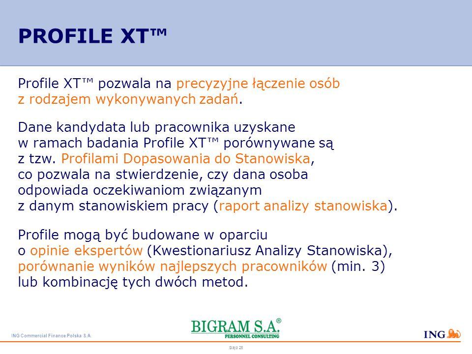 PROFILE XT™ Profile XT™ pozwala na precyzyjne łączenie osób z rodzajem wykonywanych zadań.