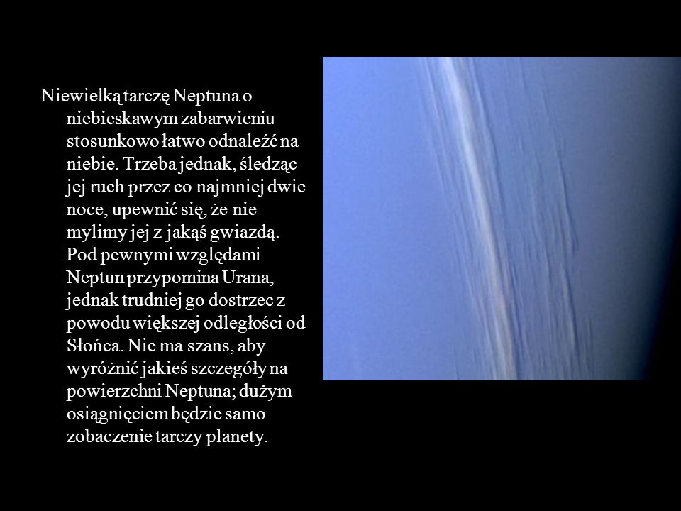 Niewielką tarczę Neptuna o niebieskawym zabarwieniu stosunkowo łatwo odnaleźć na niebie.