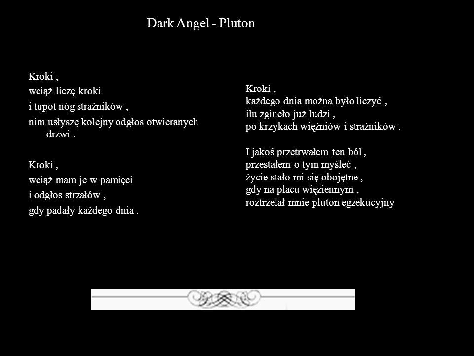 Dark Angel - Pluton Kroki , wciąż liczę kroki i tupot nóg strażników ,