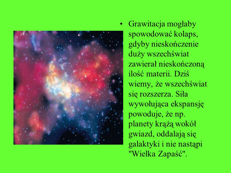 Grawitacja mogłaby spowodować kolaps, gdyby nieskończenie duży wszechświat zawierał nieskończoną ilość materii.