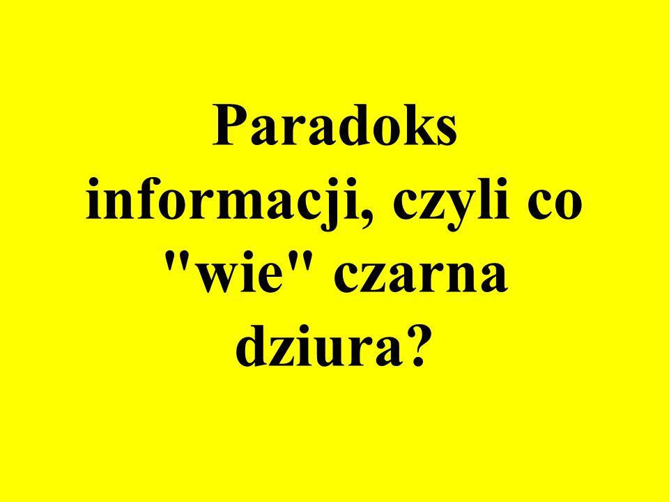Paradoks informacji, czyli co wie czarna dziura