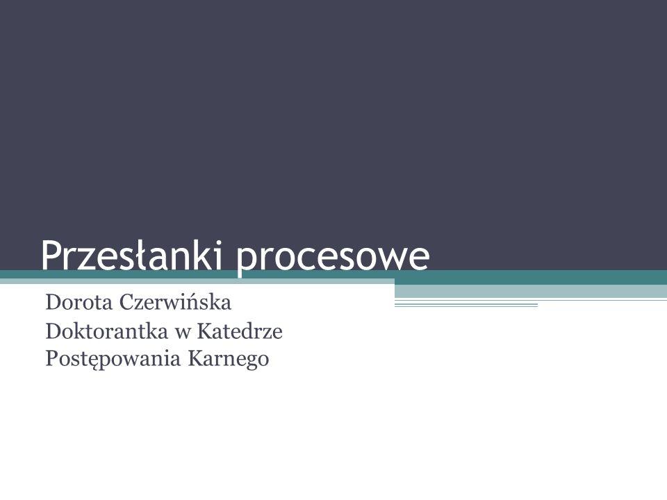 Przesłanki procesowe Dorota Czerwińska