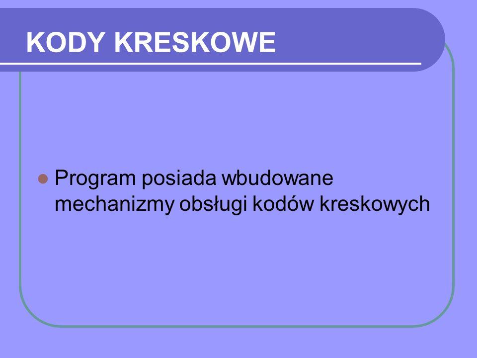 KODY KRESKOWE Program posiada wbudowane mechanizmy obsługi kodów kreskowych