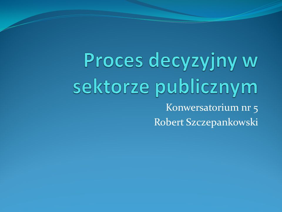 Proces decyzyjny w sektorze publicznym