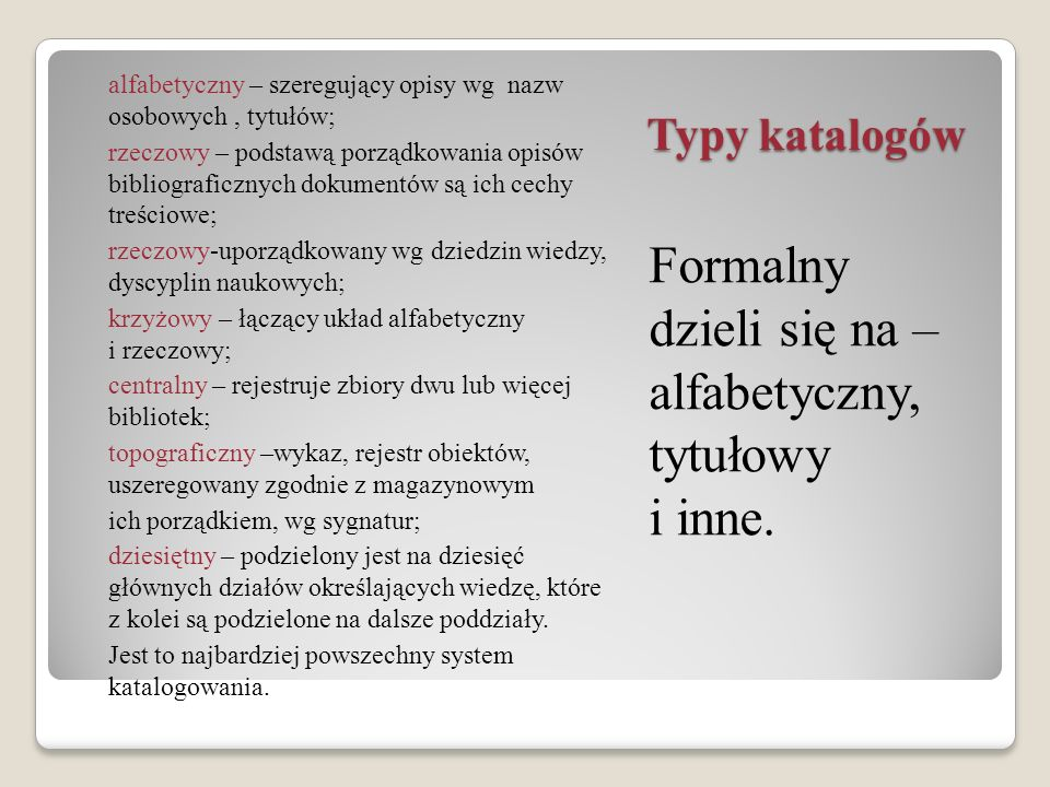 Formalny dzieli się na – alfabetyczny, tytułowy