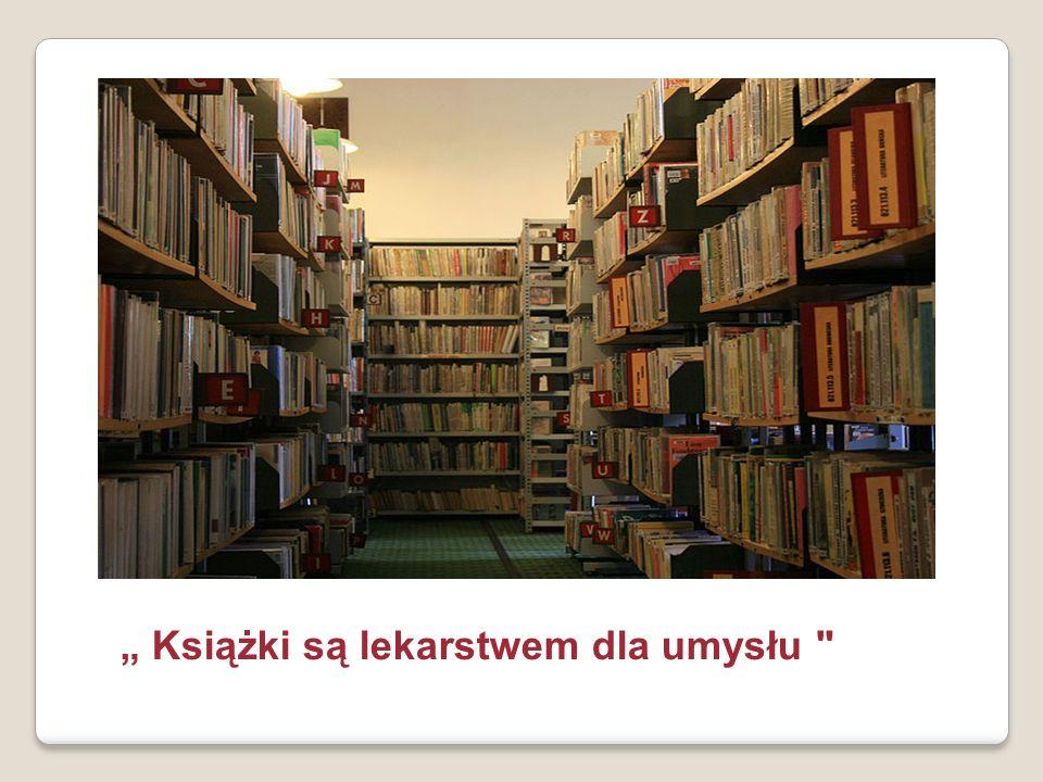 """"""" Książki są lekarstwem dla umysłu"""