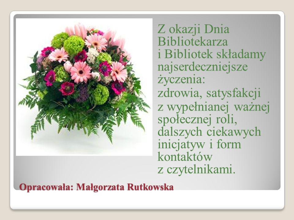 Opracowała: Małgorzata Rutkowska