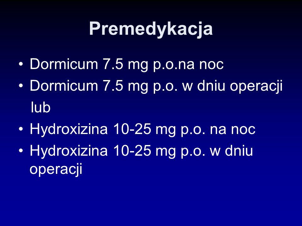 Premedykacja Dormicum 7.5 mg p.o.na noc