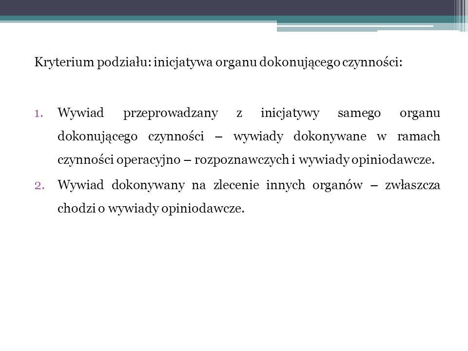 Kryterium podziału: inicjatywa organu dokonującego czynności: