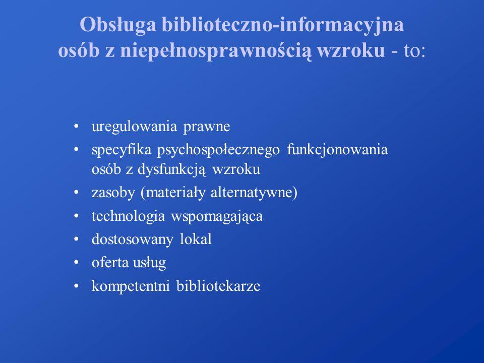 Obsługa biblioteczno-informacyjna osób z niepełnosprawnością wzroku - to: