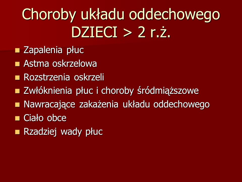 Choroby układu oddechowego DZIECI > 2 r.ż.