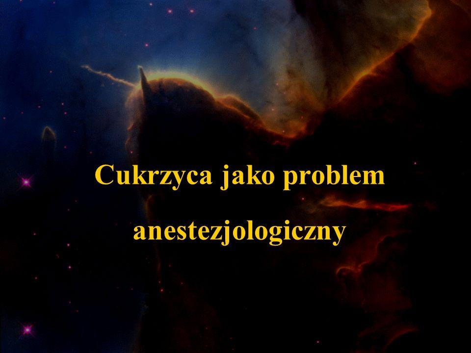 Cukrzyca jako problem anestezjologiczny
