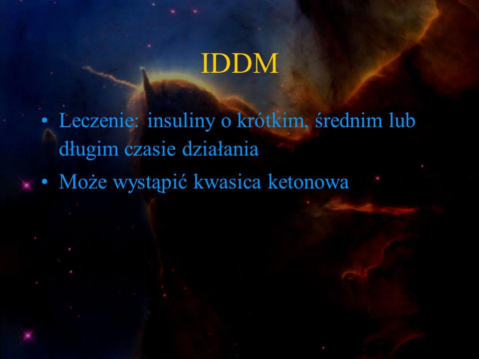 IDDM Leczenie: insuliny o krótkim, średnim lub długim czasie działania