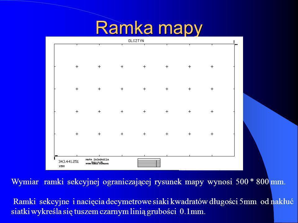 Ramka mapy Wymiar ramki sekcyjnej ograniczającej rysunek mapy wynosi 500 * 800 mm.