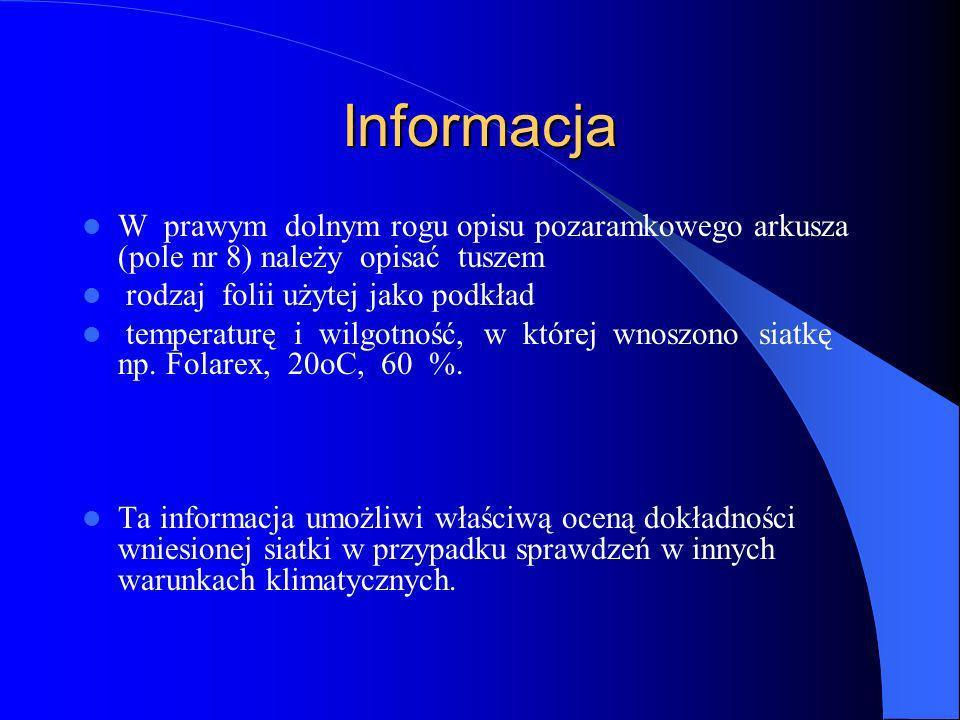 Informacja W prawym dolnym rogu opisu pozaramkowego arkusza (pole nr 8) należy opisać tuszem. rodzaj folii użytej jako podkład.