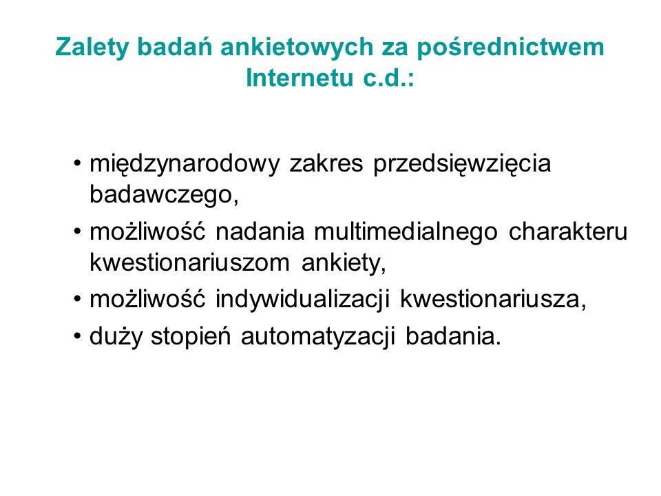 Zalety badań ankietowych za pośrednictwem Internetu c.d.: