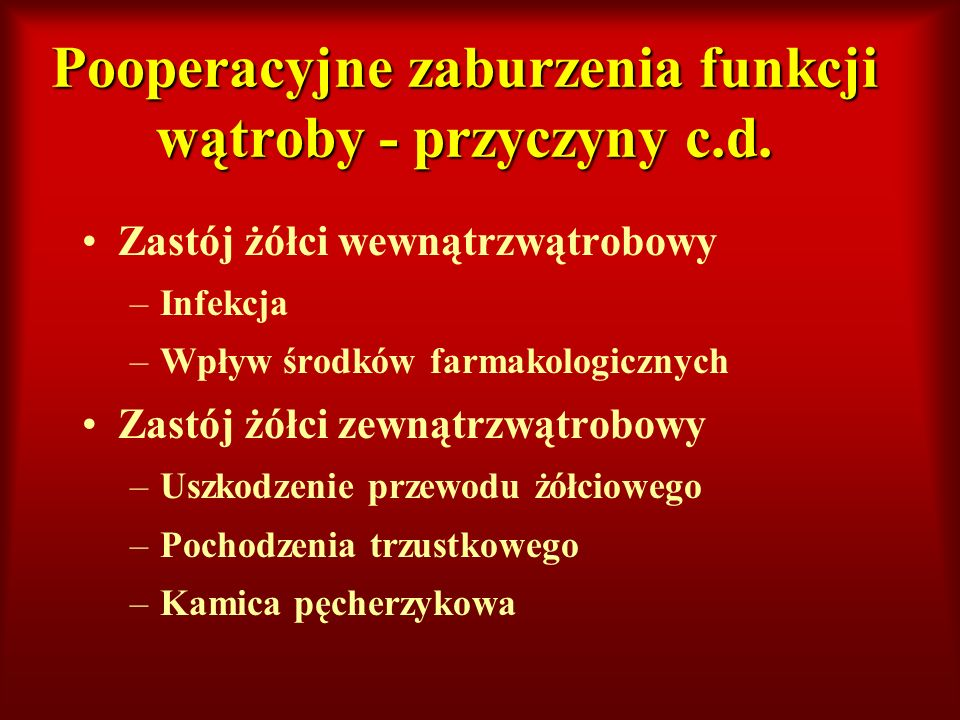 Pooperacyjne zaburzenia funkcji wątroby - przyczyny c.d.