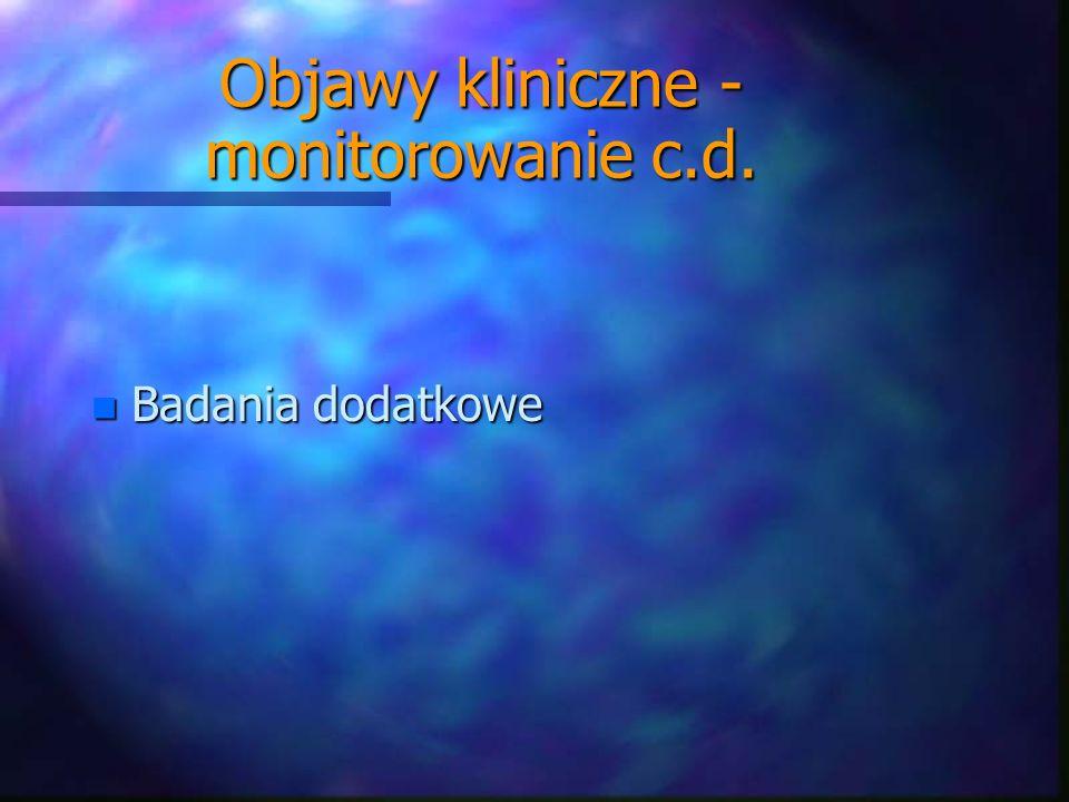 Objawy kliniczne - monitorowanie c.d.