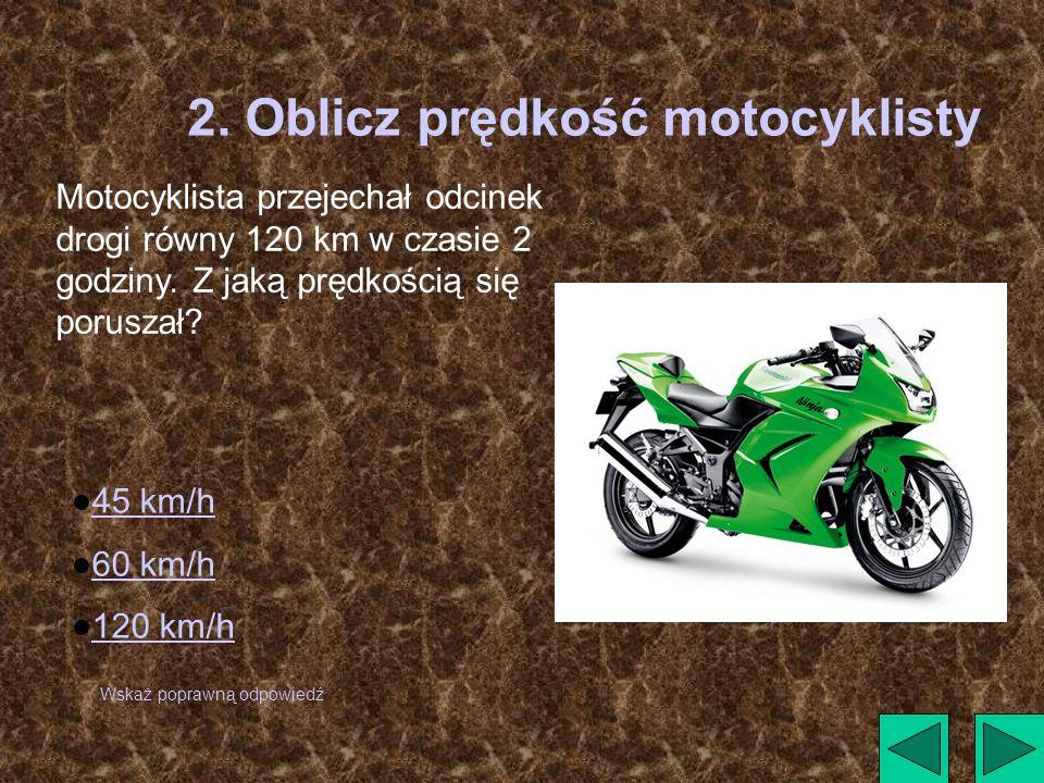2. Oblicz prędkość motocyklisty