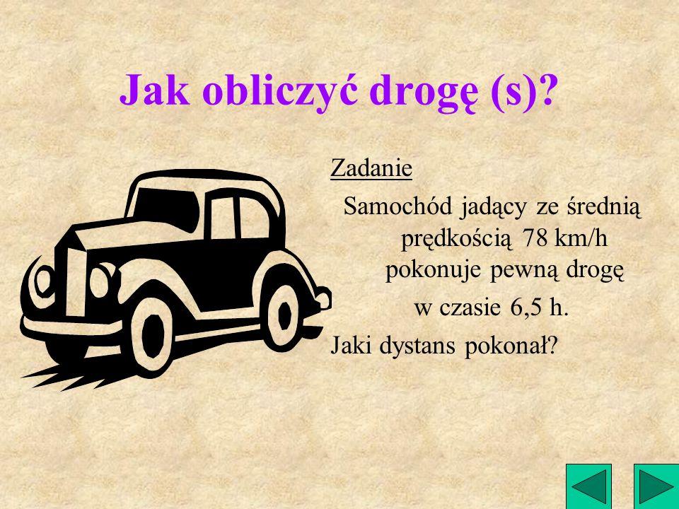 Samochód jadący ze średnią prędkością 78 km/h pokonuje pewną drogę