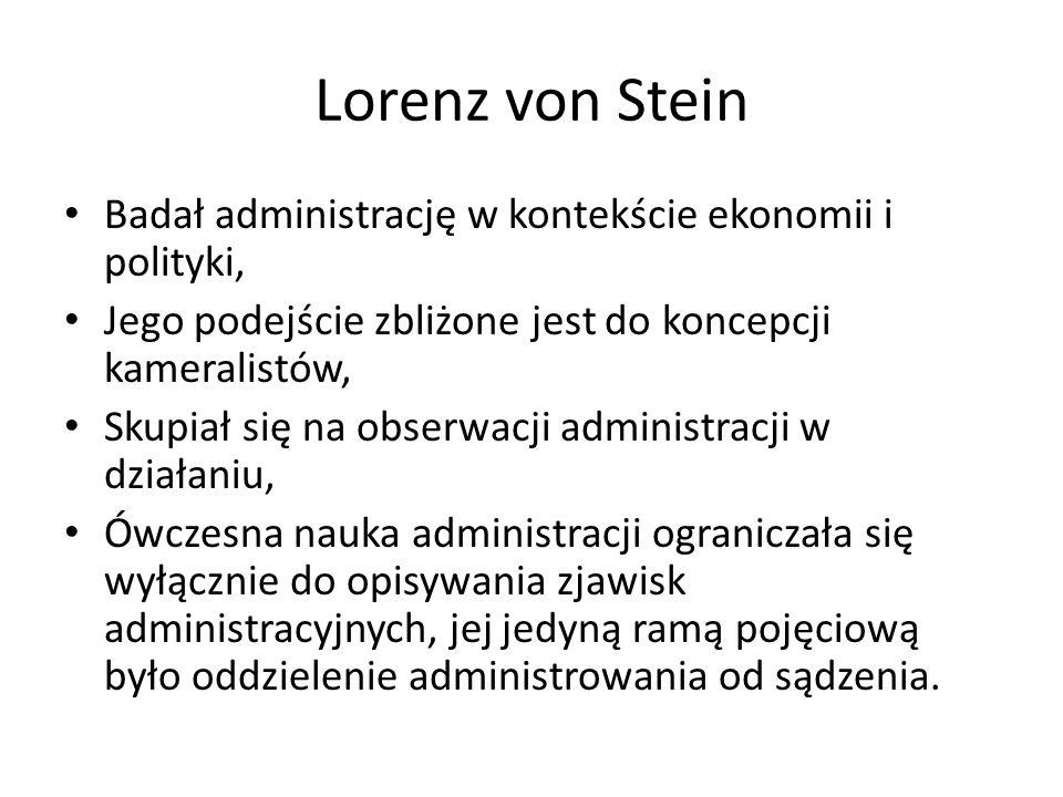 Lorenz von Stein Badał administrację w kontekście ekonomii i polityki,