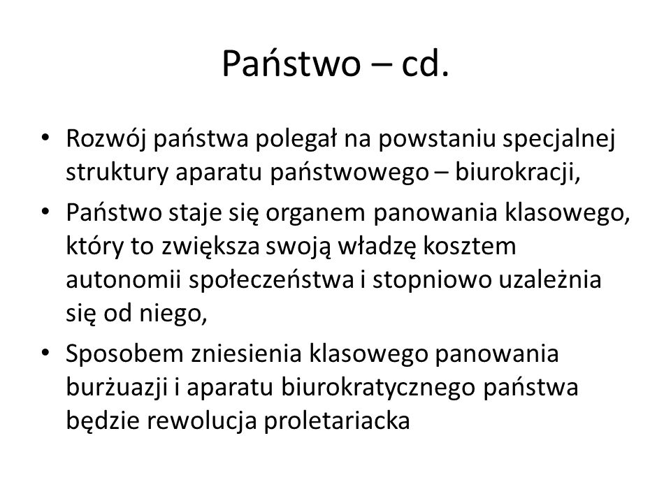 Państwo – cd.Rozwój państwa polegał na powstaniu specjalnej struktury aparatu państwowego – biurokracji,