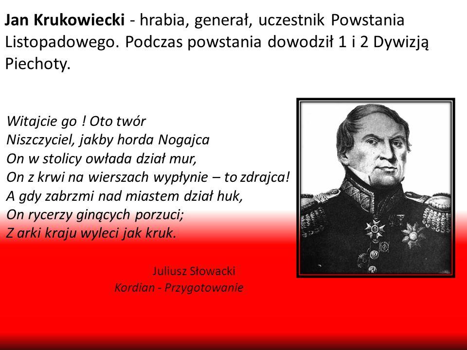 Jan Krukowiecki - hrabia, generał, uczestnik Powstania Listopadowego