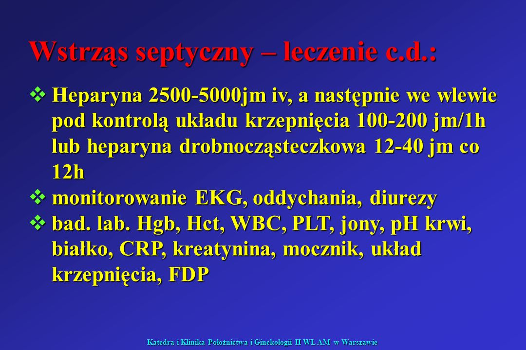 Wstrząs septyczny – leczenie c.d.:
