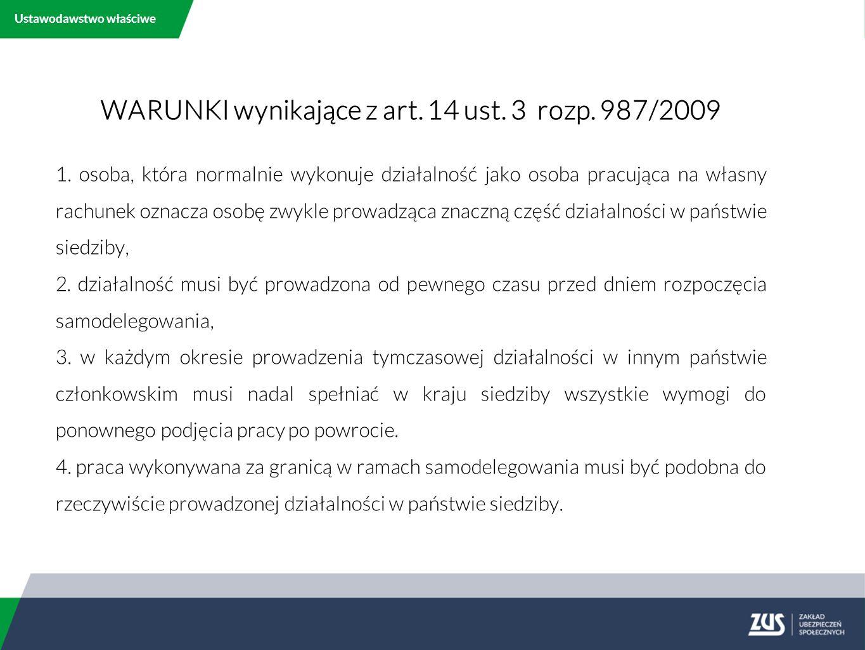 WARUNKI wynikające z art. 14 ust. 3 rozp. 987/2009