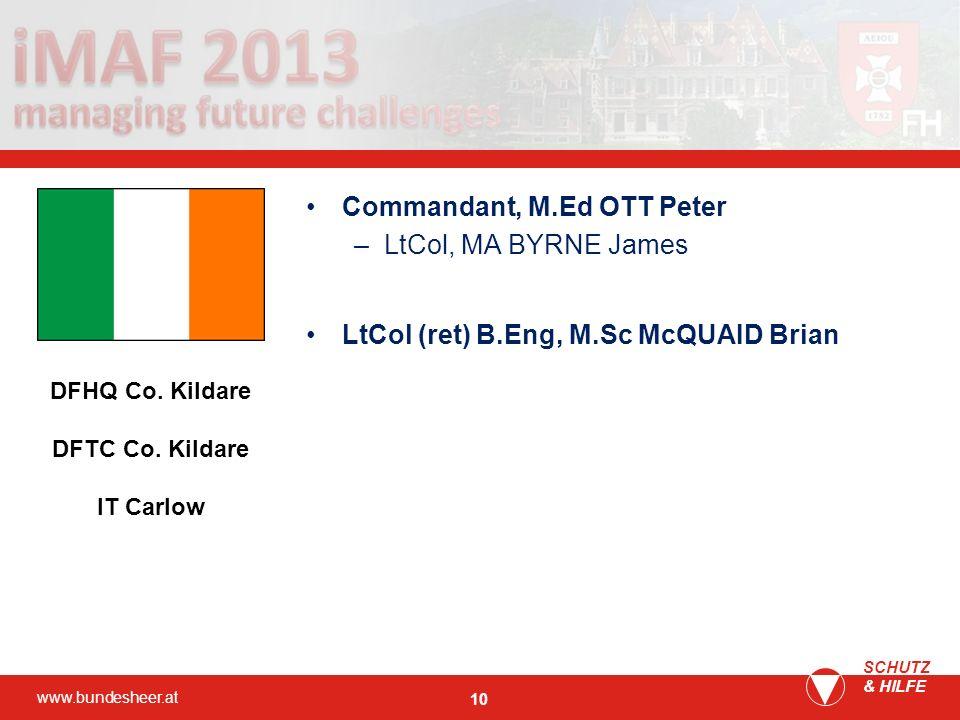 Commandant, M.Ed OTT Peter LtCol, MA BYRNE James