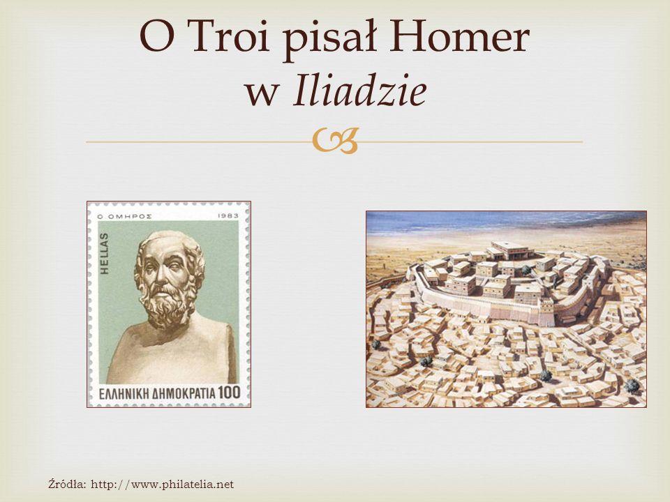 O Troi pisał Homer w Iliadzie