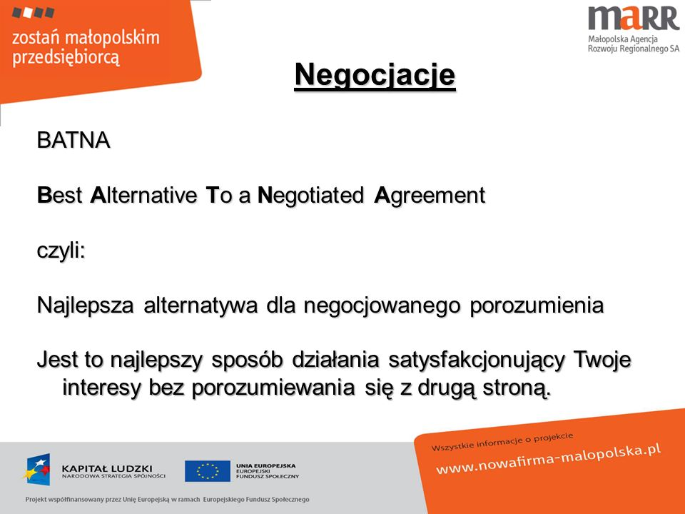 Negocjacje BATNA Best Alternative To a Negotiated Agreement czyli: