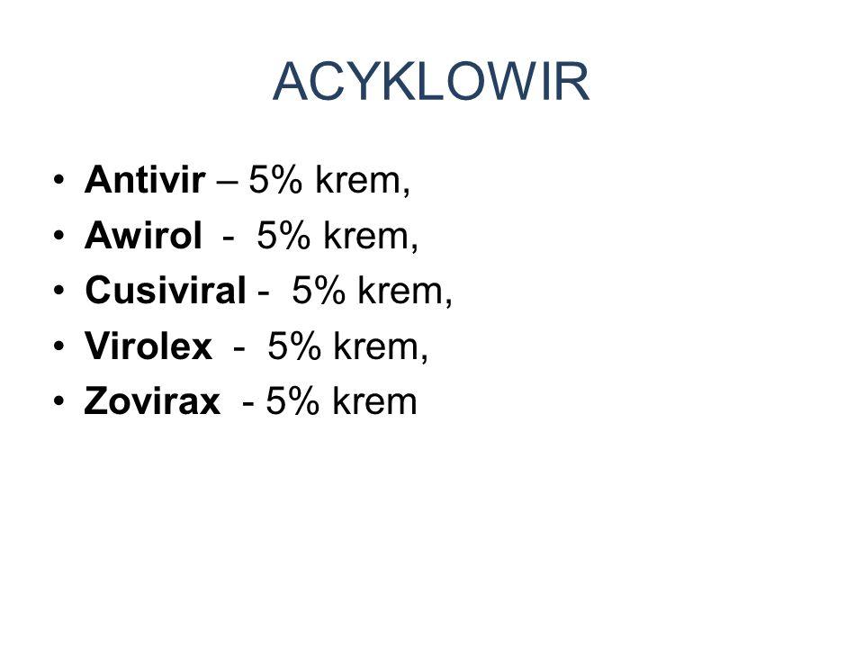 ACYKLOWIR Antivir – 5% krem, Awirol - 5% krem, Cusiviral - 5% krem,