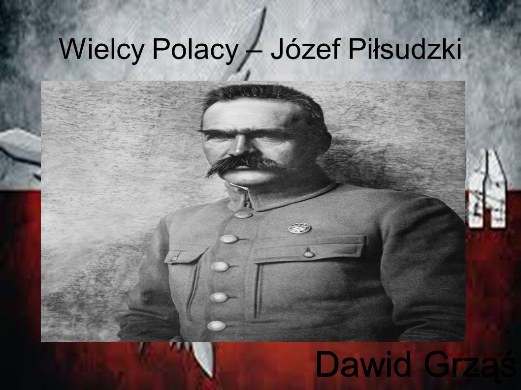 Wielcy Polacy – Józef Piłsudzki