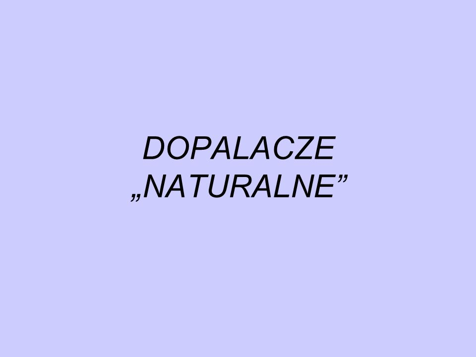 "DOPALACZE ""NATURALNE"
