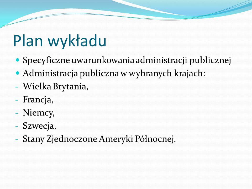 Plan wykładu Specyficzne uwarunkowania administracji publicznej
