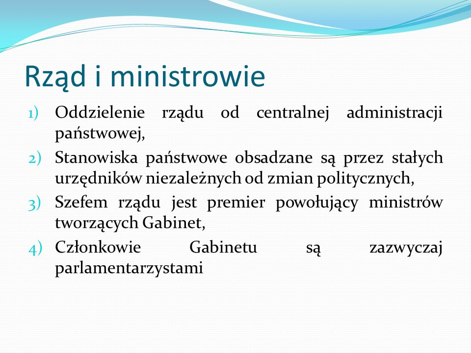 Rząd i ministrowie Oddzielenie rządu od centralnej administracji państwowej,