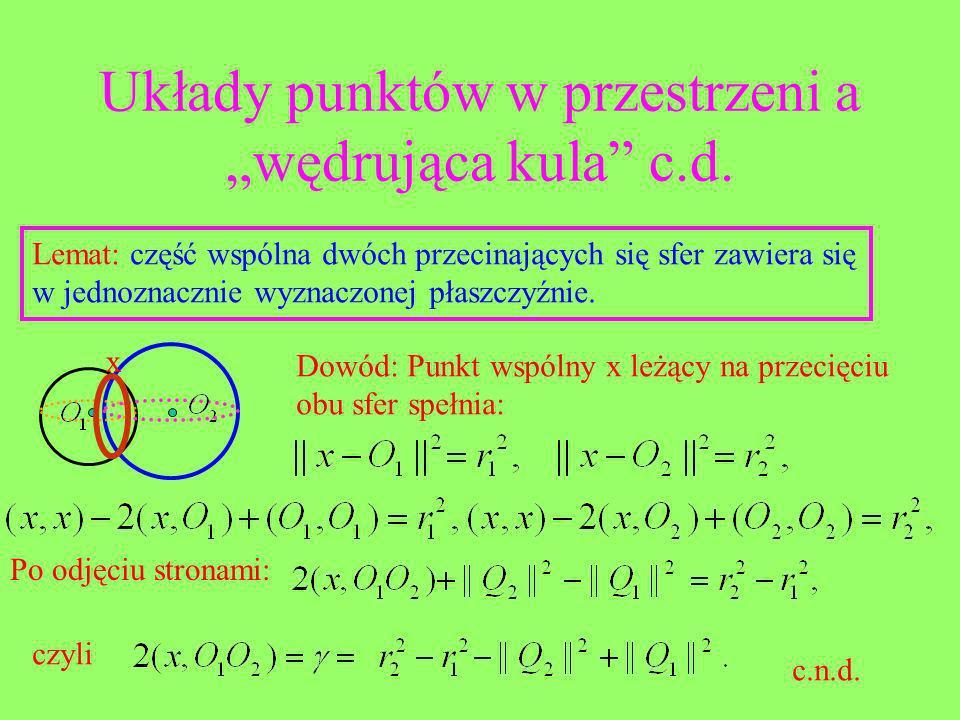 """Układy punktów w przestrzeni a """"wędrująca kula c.d."""