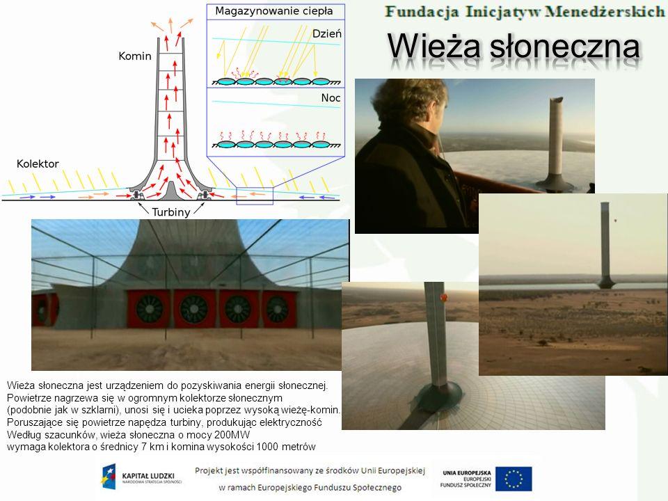 Wieża słonecznaWieża słoneczna jest urządzeniem do pozyskiwania energii słonecznej. Powietrze nagrzewa się w ogromnym kolektorze słonecznym.