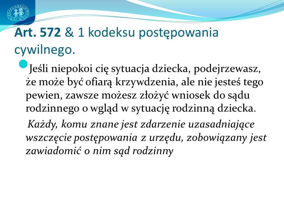 Art. 572 & 1 kodeksu postępowania cywilnego.