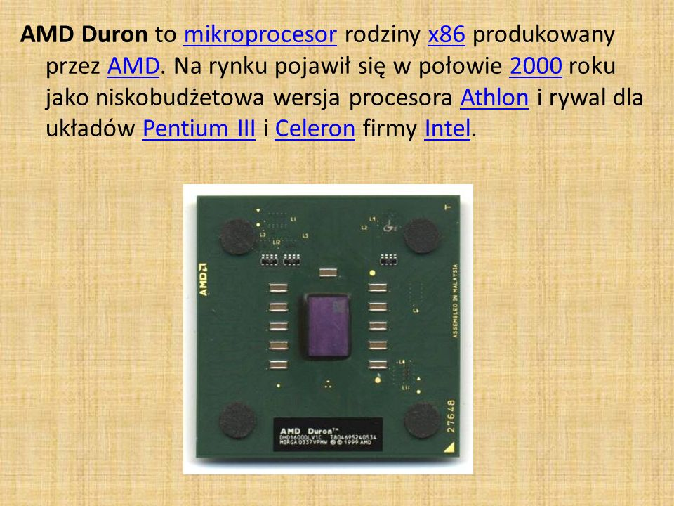 AMD Duron to mikroprocesor rodziny x86 produkowany przez AMD