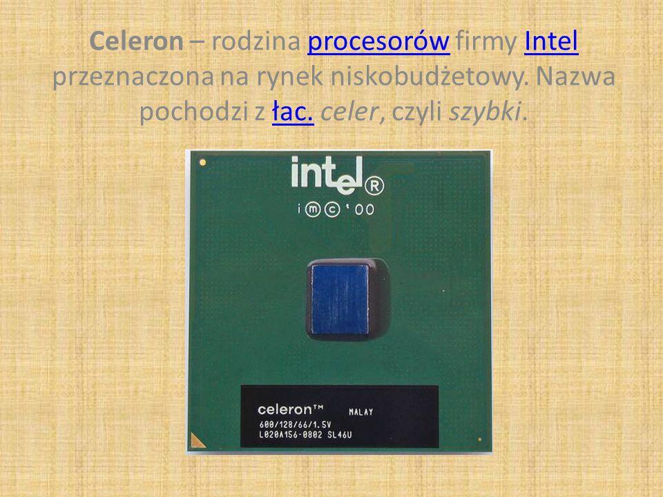 Celeron – rodzina procesorów firmy Intel przeznaczona na rynek niskobudżetowy.