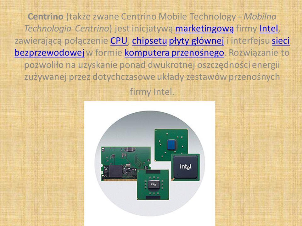 Centrino (także zwane Centrino Mobile Technology - Mobilna Technologia Centrino) jest inicjatywą marketingową firmy Intel, zawierającą połączenie CPU, chipsetu płyty głównej i interfejsu sieci bezprzewodowej w formie komputera przenośnego.